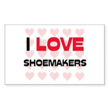 I LOVE SHOEMAKERS Rectangle Decal