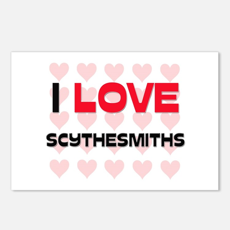 I LOVE SCYTHESMITHS Postcards (Package of 8)