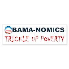 ObamaNomics Trickle Up Povert Bumper Sticker