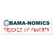 ObamaNomics Trickle Up Povert Bumper Bumper Sticker