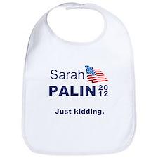 Palin 2012. Just Kidding. Bib
