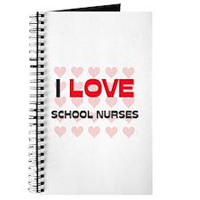 I LOVE SCHOOL NURSES Journal