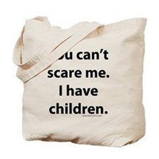 Cute You can't scare me Tote Bag