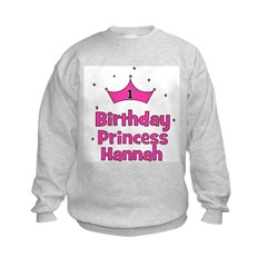 1st Birthday Princess Hannah! Sweatshirt