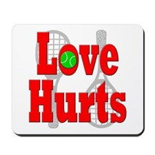 Tennis - Love Hurts Mousepad