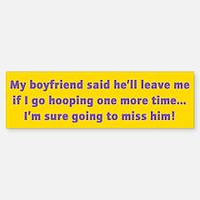 Hooping Bumper Sticker: My Boyfriend...