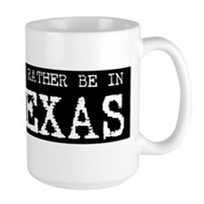 I'd rather be in Texas Mug