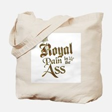 Royal Pain in the Ass Tote Bag