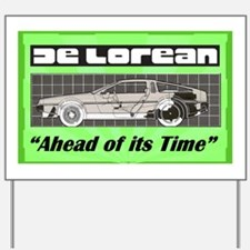 """""""DeLorean-Ahead of its Time"""" Yard Sign"""