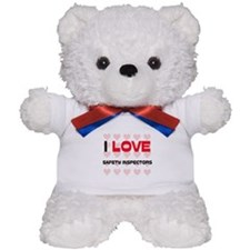 I LOVE SAFETY INSPECTORS Teddy Bear