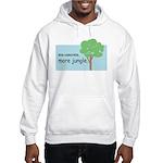 Less Concrete. More Jungle. Hooded Sweatshirt