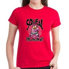 Squeal Like A Pig For Me Tee