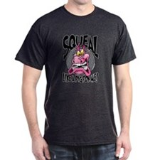 Squeal Like A Pig For Me T-Shirt