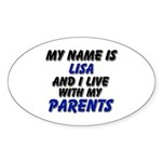 my name is lisa and I live with my parents Sticker