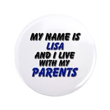 "my name is lisa and I live with my parents 3.5"" Bu"