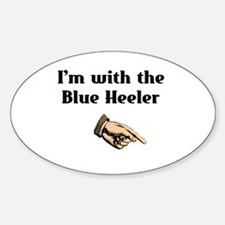 I'm with the Blue Heeler Oval Decal