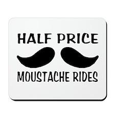 Half Price Moustache Rides Mousepad