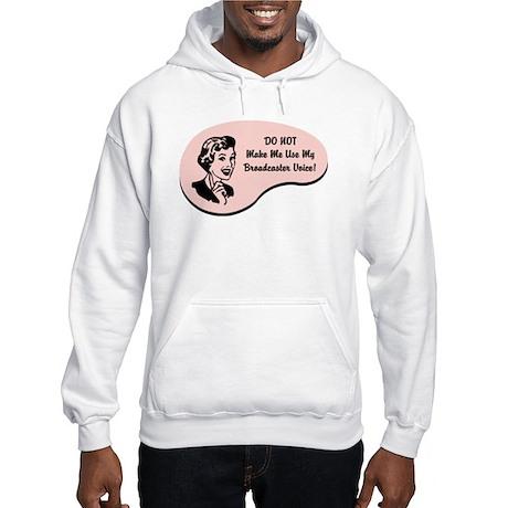 Broadcaster Voice Hooded Sweatshirt