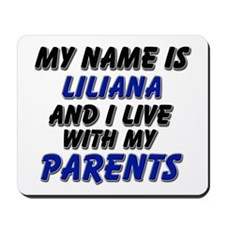 my name is liliana and I live with my parents Mous