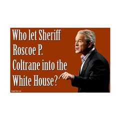 Bush as Roscoe P. Coltrane Poster
