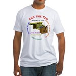 End the Fed Fitted T-Shirt