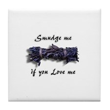 """Smudge me if you Love me"" Tile Coaster"