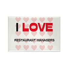 I LOVE RESTAURANT MANAGERS Rectangle Magnet