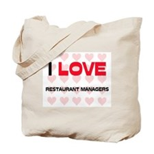 I LOVE RESTAURANT MANAGERS Tote Bag