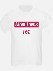 Mom Loves Fez T-Shirt