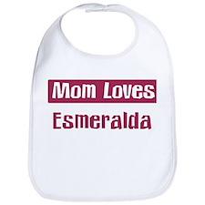 Mom Loves Esmeralda Bib