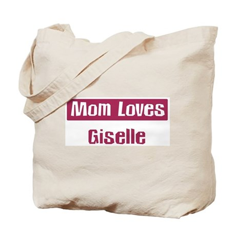 Mom Loves Giselle Tote Bag