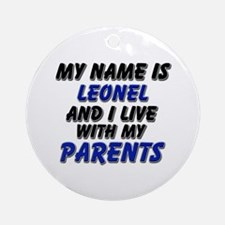 my name is leonel and I live with my parents Ornam