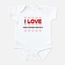 I LOVE REMOTE SENSING SCIENTISTS Infant Bodysuit