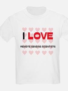 I LOVE REMOTE SENSING SCIENTISTS T-Shirt