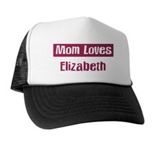 Mom Loves Elizabeth Trucker Hat
