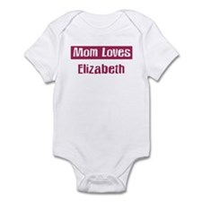 Mom Loves Elizabeth Infant Bodysuit