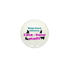 Cats have Staff! Mini Button (10 pack)