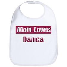 Mom Loves Danica Bib