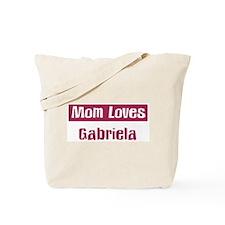 Mom Loves Gabriela Tote Bag