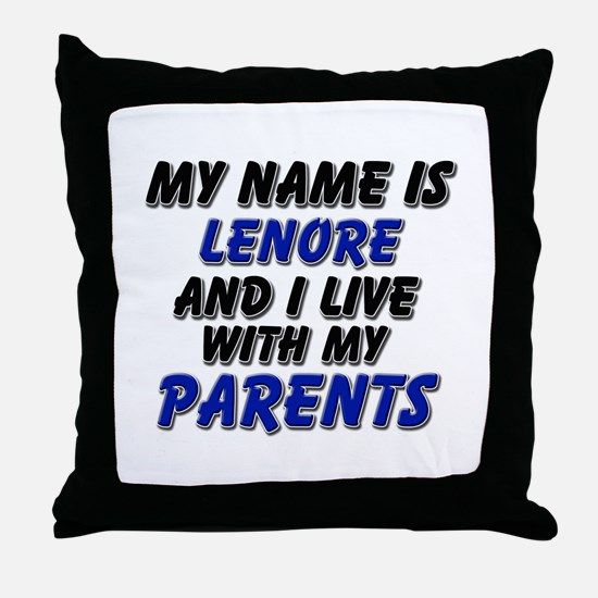 my name is lenore and I live with my parents Throw