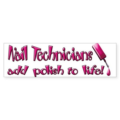 Nail Technicians Bumper Sticker