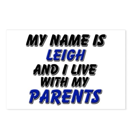 my name is leigh and I live with my parents Postca