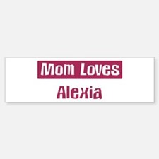 Mom Loves Alexia Bumper Car Car Sticker