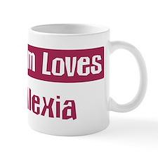 Mom Loves Alexia Mug