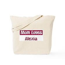 Mom Loves Alexia Tote Bag