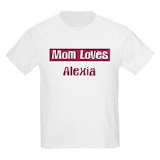 Mom Loves Alexia T-Shirt