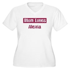 Mom Loves Alexia T-Shirt