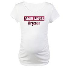 Mom Loves Bryson Shirt