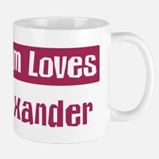 Mom Loves Alexander Mug