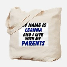 my name is leanna and I live with my parents Tote